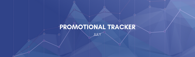 Promotional Tracker: July